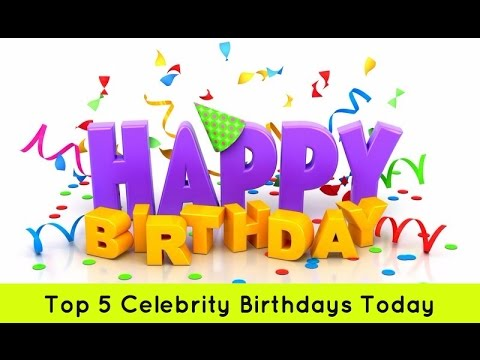 Top 5: Celebrity Birthday's Today - August 3rd