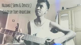 """"""" Ngoma anao """" ( Shyn & Denise) Cover by Toky Andriam"""