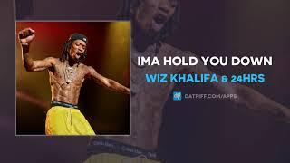 Wiz Khalifa - Ima Hold You Down ft. 24hrs (AUDIO)