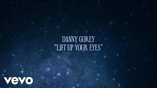 Danny Gokey - Lift up Your Eyes (Lyric Video)