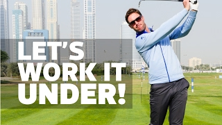 Work your left hand under for better ball striking
