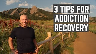 How to Recover from Addiction: My 3 Tips