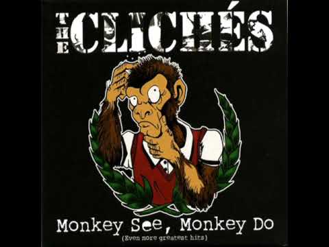 The Cliches - Monkey See, Monkey Do