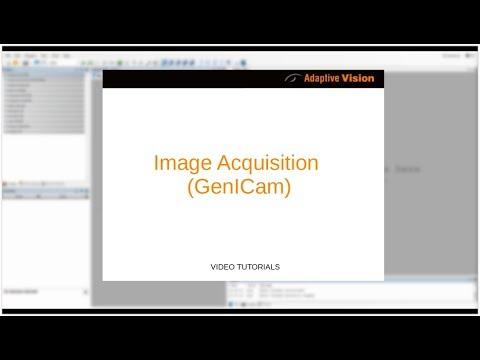 4  Adaptive Vision Studio Tutorial: Image Acquisition (GenICam)