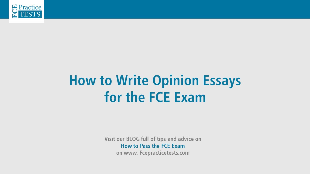 opinion essays how to write opinion essays for the fce for against  how to write opinion essays for the fce
