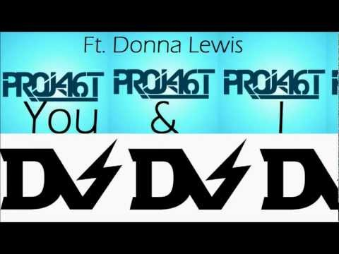 Project 46 & Dubvision Ft. Donna Lewis - You & I (ItsDifficulty Edit)