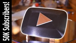 Custom 3D printed YOUTUBE PLAY BUTTON for 50K Subscribers! (3DP#03)