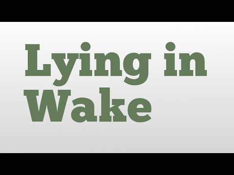 Lying in Wake meaning and pronunciation