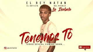 Tenemo To - El Rey Natan ft Justin Bebe