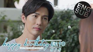 [Eng Sub] happy birthday วันเกิดของนาย วันตายของฉัน | EP.10 [5/5]