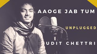 Aaoge Jab Tum Saajna | Unplugged | Udit Chettri | Hindi Cover Songs