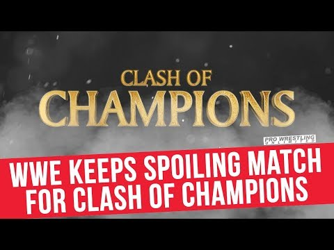 WWE Keeps Spoiling Clash Of Champions Match