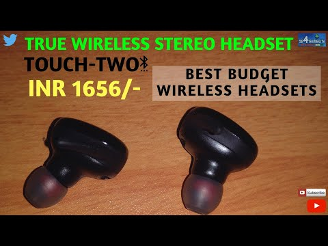 TRUE WIRELESS STEREO HEADSET FROM TOUCH TWO FOR 1565/- BEST IN ITS