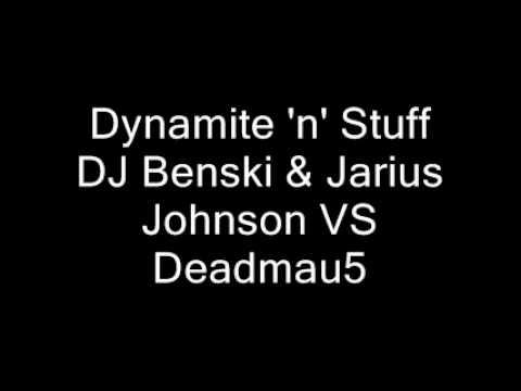 Dj Benski Jarius Johnson Vs Deadmau5 Dynamite N Stuff Youtube
