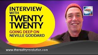 Interview with Twenty Twenty - Going Deep On Neville Goddard