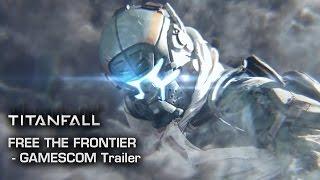 Titanfall: Free the Frontier Cinematic - Gamescom 2014