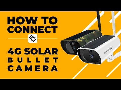 How to Connect 4G Solar Bullet Camera