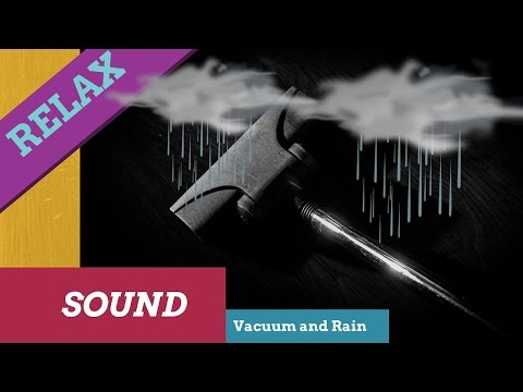 Vacuum Cleaner and Rain Relaxing Sound,Vacuum Rain ASMR,sleep,white noise,Vacuum Rain Sound.