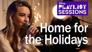 Sabrina Carpenter | Home for the Holidays | Disney Playlist Sessions