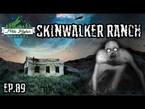 Skinwalker Ranch: America's Greatest Paranormal Hotspot? - Podcast #89