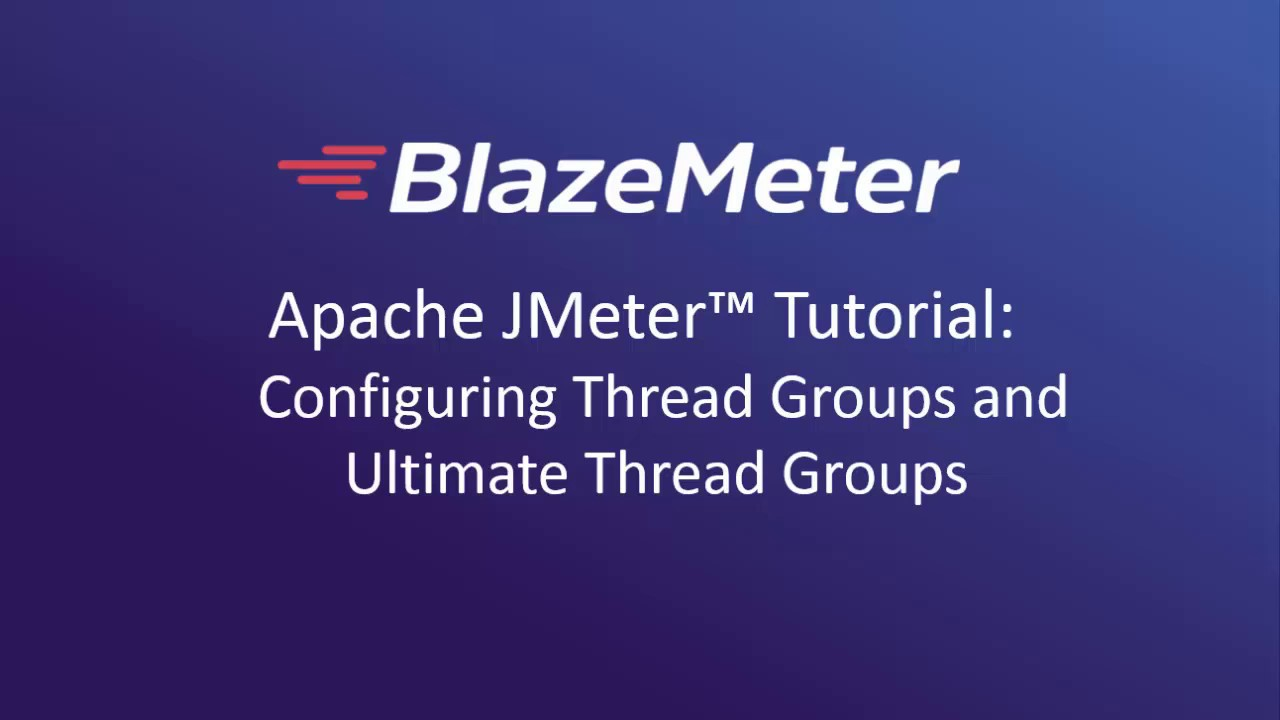 Working with Thread Groups in Apache™ JMeter