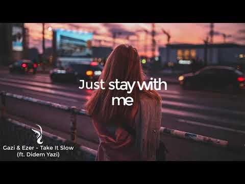 Gazi & Ezer - Take It Slow (ft. Didem Yazi) (Lyrics Video)