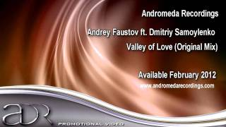 Andrey Faustov ft. Dmitriy Samoylenko - Valley Of Love (Original Mix)