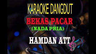 Download Karaoke Bekas Pacar Nada Pria - Hamdan Att (Karaoke Dangdut Tanpa Vocal)