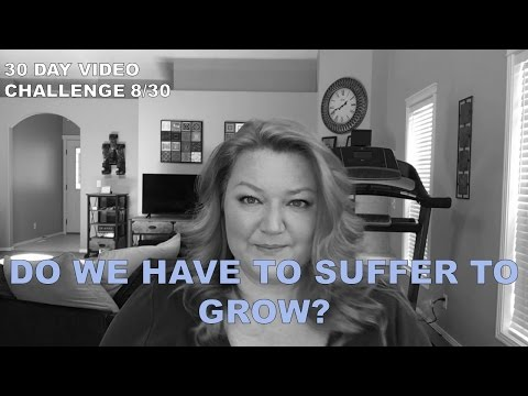 Is it Really Possible to Avoid All Suffering? | 30 Day Video Challenge 8/30