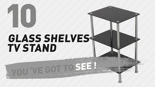 Glass Shelves TV Stand // New & Popular 2017
