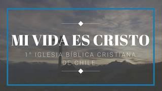 MI VIDA ES CRISTO (MICHAEL MAHONEY) 1° IBC de Chile