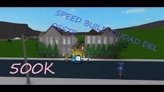 SPEED BUILD CIUDAD OESTE STYLE//500 K //WELCOME TO BLOXBURG//ROBLOX