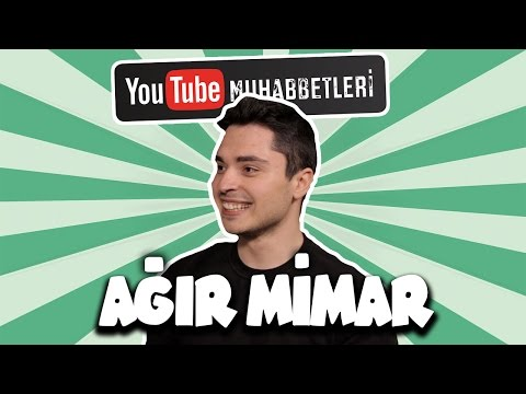 AĞIR MİMAR - YouTube Muhabbetleri #10