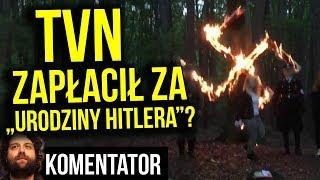 """Czy TVN Zapłacił Pieniądze Za """"Urodziny Hitlera""""? Redakcja Zaprzecza! Jak było? - Analiza Komentator"""