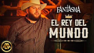 El Fantasma - El Rey del Mundo (Video Oficial)