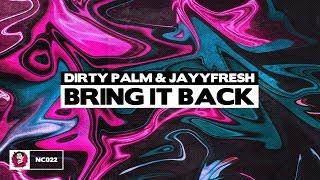 Dirty Palm x JayyFresh - Bring It Back