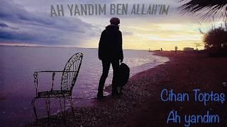 En sevdiğim şarkı AH YANDIM BEN ALLAHIM Resimi