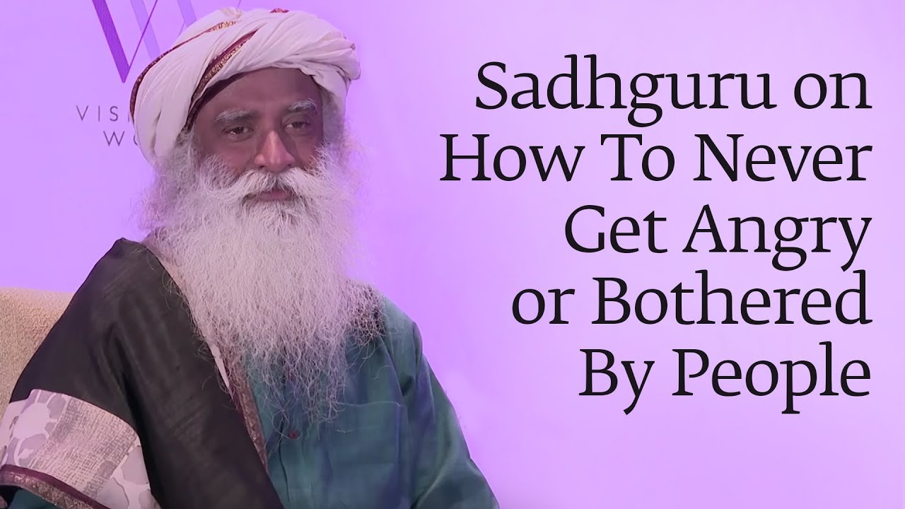 Download Sadhguru on How To Never Get Angry or Bothered By People