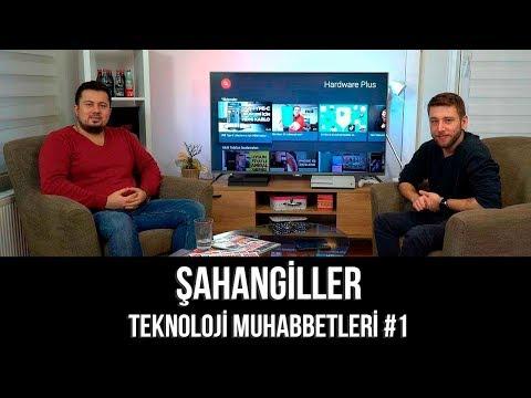 Şahangiller - Teknoloji Muhabbetleri #1