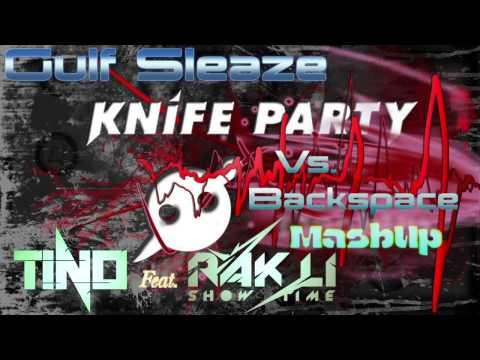 Knife Party Vs. Backspace - Gulf Sleaze (Tino & Rak-Li MashUp)