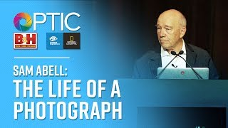 OPTIC 2017 - Sam Abell Presents: The Life of a Photograph