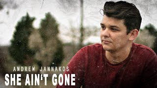 Andrew Jannakos She Ain't Gone