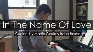 """In The Name Of Love"" - Martin Garrix, Bebe Rexha (Piano Cover) - Niko Kotoulas"
