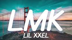 Lil XXEL - LMK (Lyrics)