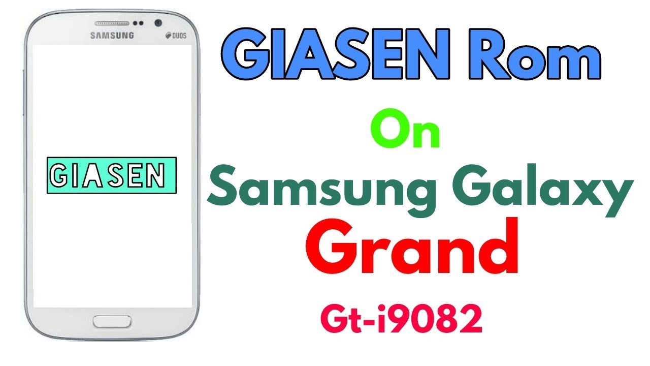 Giasen Rom for samsung galaxy grand gt i9082 - - vimore org