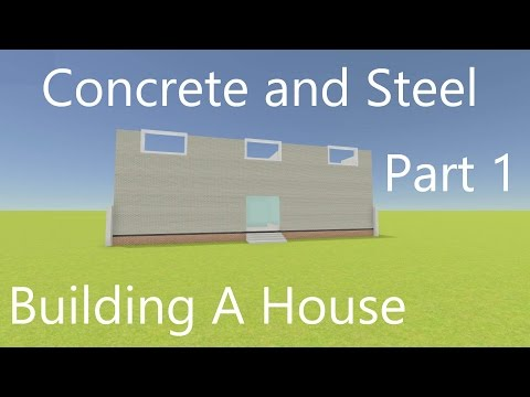 Concrete and Steel || Building A House Part 1