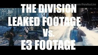 The Division Leaked Footage Vs. E3 Footage