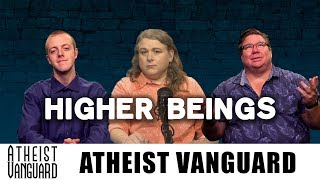 Higher Beings | Atheist Vanguard with Derek Hawke, Shane Isgrig, & Jim Barrows