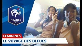 Equipe de France Féminine : le voyage et l'installation à Rennes I FFF 2019