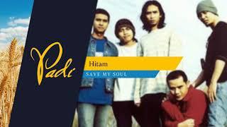 Title: hitam artist: padi album: save my soul release: 2003
